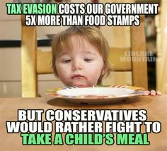 "Tax Evasion ~ The Donald Trump's of our country thinking it's ""Smart"" to pay ZERO taxes and blames the poor child without dinner for our budget?!!!  #heartless"