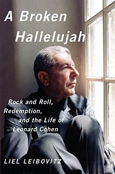 A Broken Hallelujah: Rock and Roll, Redemption, and the L...