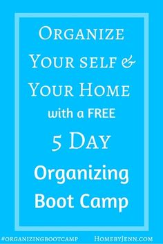 Let me help you get organized with my FREE 5 Day Organizing Boot Camp E-Course.  Each day for 5 days you will be emailed tasks on how to organized different aspects of your life.  After the 5 days you should feel more like an organizing rock star!