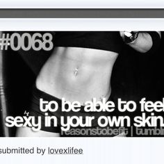 Reasons to be fit - to be able to feel sexy in your own skin