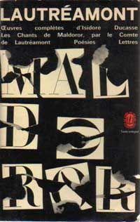 Lautréamont : Les Chants de Maldoror. Le Livre de poche.