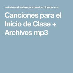 Canciones para el Inicio de Clase + Archivos mp3