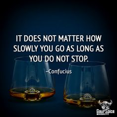 """It does not matter how slowly you go as long as you do not stop."" -Confucius  #splashofspice #quoteoftheday"