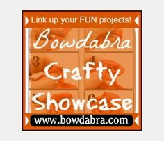 Bowdabra Crafty Showcase - stop in and share your crafts with us!