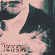 a non-artists art e.p. | scarless arms