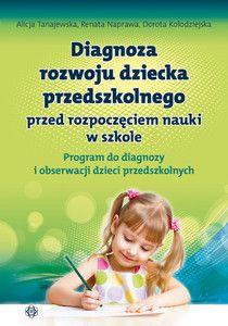 DIAGNOZA ROZWOJU DZIECKA PRZEDSZKOLNEGO PRZED ROZPOCZĘCIEM NAUKI W SZKOLE. Program do diagnozy i obserwacji dzieci przedszkolnych w kategorii • diagnoza edukacyjna i gotowość szkolna / • PRZEDSZKOLE I NAUCZANIE WCZESNOSZKOLNE Sensory Play, Asd, Kids And Parenting, Kindergarten, Workshop, Study, Education, Books, Program