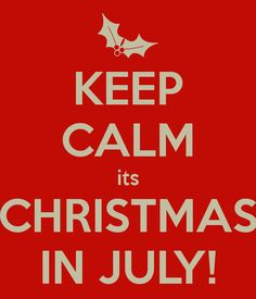 KEEP CALM its CHRISTMAS IN JULY! Another original poster design created with the Keep Calm-o-matic. Buy this design or create your own original Keep Calm design now. July Holidays, Christmas In July, All Things Christmas, Christmas Crafts, Merry Christmas, Xmas, Christmas Birthday, Elf On The Self, July Birthday