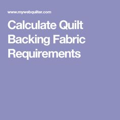 Calculate Quilt Backing Fabric Requirements