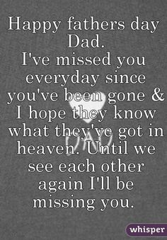 """Someone from Marysville posted a whisper, which reads """"Happy fathers day Dad. I've missed you everyday since you've been gone & I hope they know what they've got in heaven. Until we see each other again I'll be missing you. Dad In Heaven Quotes, Fathers Day In Heaven, Happy Fathers Day Dad, Happy Father Day Quotes, Dad Quotes, Missing Dad In Heaven, I Miss My Dad, My Dad My Hero, I Love My Dad"""