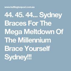 Sydney Braces For The Mega Meltdown Of The Millennium Brace Yourself Sydney! Brace Yourself, Braces, Sydney, Tours, Button Suspenders, Dental Braces