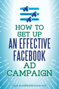 Understanding the fundamentals of Facebook advertising can help you avoid common mistakes that cost time and money. In this article, you'll discover how to create an effective Facebook advertising campaign.