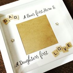 Dad a sons first hero, a daughters first love photo scrabble frame Scrabble Crafts, Scrabble Frame, Scrabble Art, Scrabble Tiles, Handmade Father's Day Gifts, Diy Father's Day Gifts, Fathers Day Frames, Fathers Day Gifts, Dad Gifts