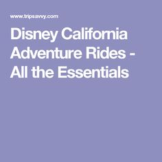This guide to California Adventure rides, shows and attractions includes all the basics including height requirements and FASTPASS and single rider status. Disneyland Birthday, Disneyland Vacation, Disneyland Tips, Arizona Travel, Arizona Trip, Disney California Adventure Park, Trip Planning, Need To Know, Essentials