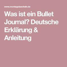 Was ist ein Bullet Journal? Deutsche Erklärung & Anleitung Journal Inspiration, Bujo, Diy Kalender, Bullet Journal Layout, Creative Writing, Getting Organized, Good Things, Tips, Notebooks