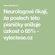 Neurologové říkají, že poslech této písničky snižuje úzkost o 65% - vylectese.cz Nordic Interior, Self Improvement, Frugal, Meal Planning, Health Fitness, Math Equations, How To Plan, Magick, Budget