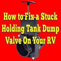 How to Fix a Stuck Holding Tank Dump Valve On Your RV: The black water tank valve is stuck and I can't get it open. I have tried to flush it out with water to see if it would loosen the valve and open but no Rv Camping Tips, Camping Storage, Rv Storage, Rv Cleaning, Rv Homes, Rv Makeover, Fresh Water Tank, Black Water, Rv Trailers