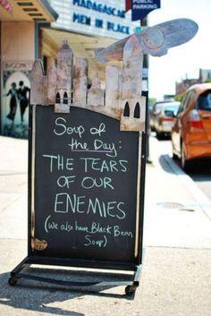 Tears of our enemies!