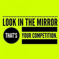 Look in the mirror!