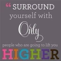 Surround yourself