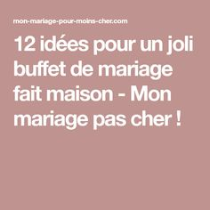12 idées pour un joli buffet de mariage fait maison - Mon mariage pas cher !