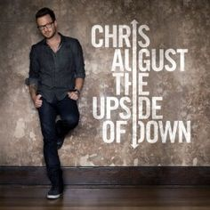 Chris August-his music is so encouraging right now! Love it!
