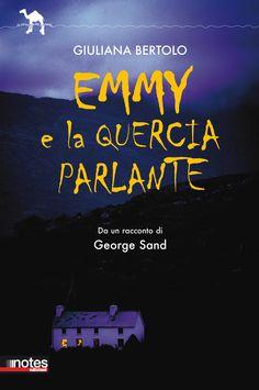 """""""Emmi e la quercia parlande"""" da un raccondo di George Sand"""