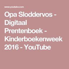 Opa Sloddervos - Digitaal Prentenboek - Kinderboekenweek 2016 - YouTube