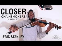 THE CHAINSMOKERS - CLOSER (Violin Cover by Eric Stanley) - YouTube