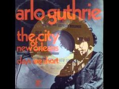 """Arlo Guthrie - """"The City of New Orleans""""  Best """"train"""" song!"""