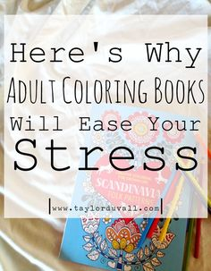 Here's Why Adult Coloring Books Will Ease Your Stress.  Who knew coloring could help anxiety? www.taylorduvall.com
