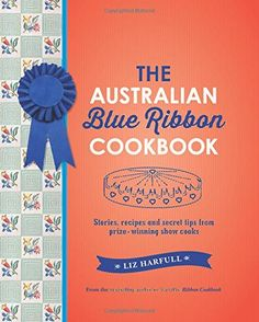 The Australian Blue Ribbon Cookbook: Stories, Recipes and Secret Tips from Prize-Winning Show Cooks by Liz Harfull http://smile.amazon.com/dp/1742377491/ref=cm_sw_r_pi_dp_LGLbwb03TT1WB