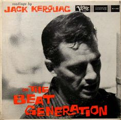 Readings by Jack Kerouac on The Beat Generation. LP cover. Verve records 1959