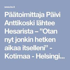 """Päätoimittaja Päivi Anttikoski lähtee Hesarista – """"Otan nyt jonkin hetken aikaa itselleni"""" - Kotimaa - Helsingin Sanomat"""