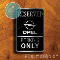 Classic Style Opel Parking Only Sign – Gift for Opel Owner – UV Protected Weatherproof Signs Suitable for Outdoor or Indoor Use – Exclusively from Classic Metal Signs. Open Close Sign, Reserved Parking Signs, No Soliciting Signs, Cafe Sign, Sports Signs, Man Cave Signs, Garage Signs, Business Signs, Room Signs