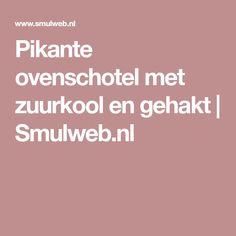 Pikante ovenschotel met zuurkool en gehakt | Smulweb.nl