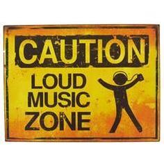CAUTION LOAD MUSIC ZONE Metal Tin Sign