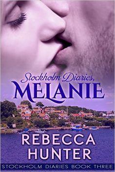 Stockholm Diaries, Melanie - Kindle edition by Rebecca Hunter. Literature & Fiction Kindle eBooks @ Amazon.com.