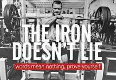 The Iron Doesn't Lie.