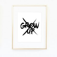 Don't Grow Up - Black and White Inspire Art Print - Minimalist Home Decor - Typography