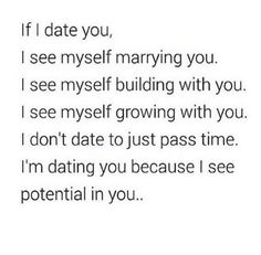 Im dating you because i see potential in you silly quotes, lyric quotes, love Silly Quotes, Self Love Quotes, Love Quotes For Him, Quotes To Live By, Cheesy Love Quotes, Random Quotes, Post Quotes, New Quotes, Lyric Quotes