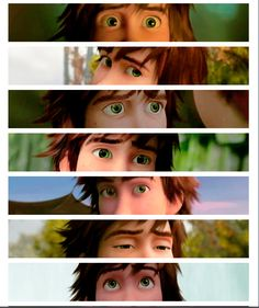 Hiccup' eyes. It's funny because I know exactly when each of these moments is in the movie