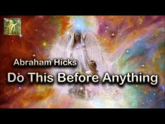 Abraham Hicks ~ Do this before any action and everything will unfold ☑ - YouTube
