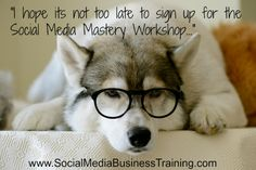 Time to sign up for Social Media Mastery Workshop - with Livestreaming... www.SocialMediaBusinessTraining.com