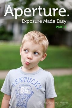 Doe a Deery: Exposure Made Easy PART 1: Aperture