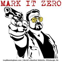 Mark it zero, dude!
