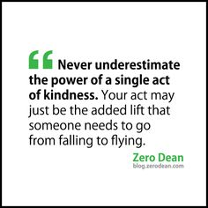 never-underestimate-the-power-of-a-single-act-of-kindness-zero-dean  Kindness Campaign for my 33rd birthday #thirtythreegifts  #thirtythreegifts