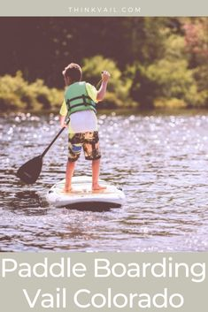 Get Ready for Paddleboarding in the Vail Valley this Summer. Check out this Article for Where to Go, Where to Rent Boards and What to Bring. Vail Colorado, Colorado River, Vacations In The Us, Family Vacations, Beaver Creek Mountain, Avon Lake, Sylvan Lake, Sup Paddle, Paddleboarding