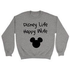 Disney Life Happy Wife Sweatshirt - https://shirtified.co.uk/product/disney-life-happy-wife-sweatshirt/
