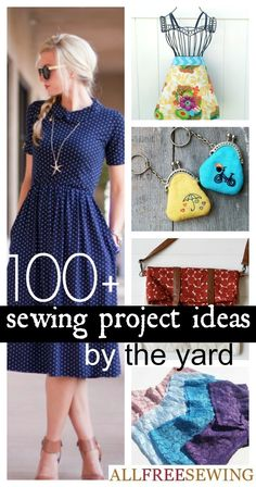 100+ Sewing Projects by the Yard | One yard wonder DIY sewing projects and more!