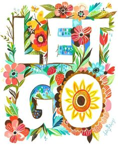 Let go artwork by Katie Daisy (www.KatieDaisy.com)